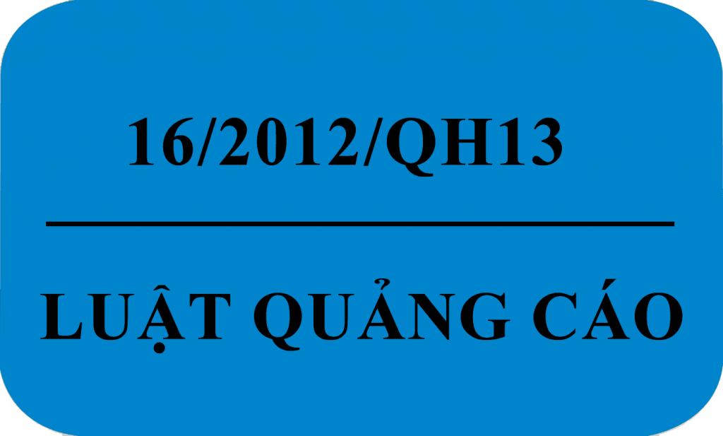 Luật số 16/2012/QH13 của Quốc hội : LUẬT QUẢNG CÁO